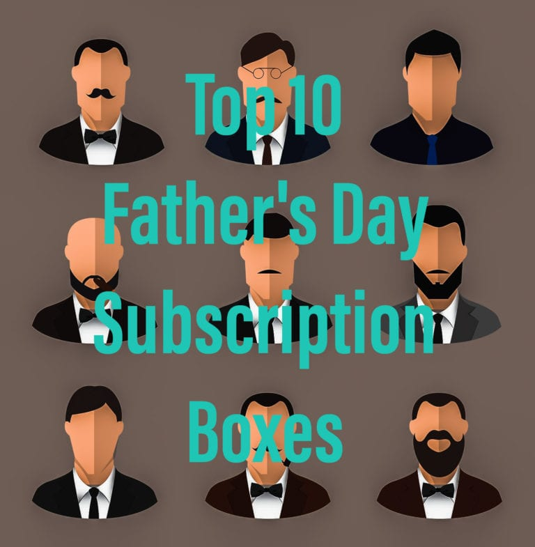 Top 10 Father's Day Subscription Boxes!