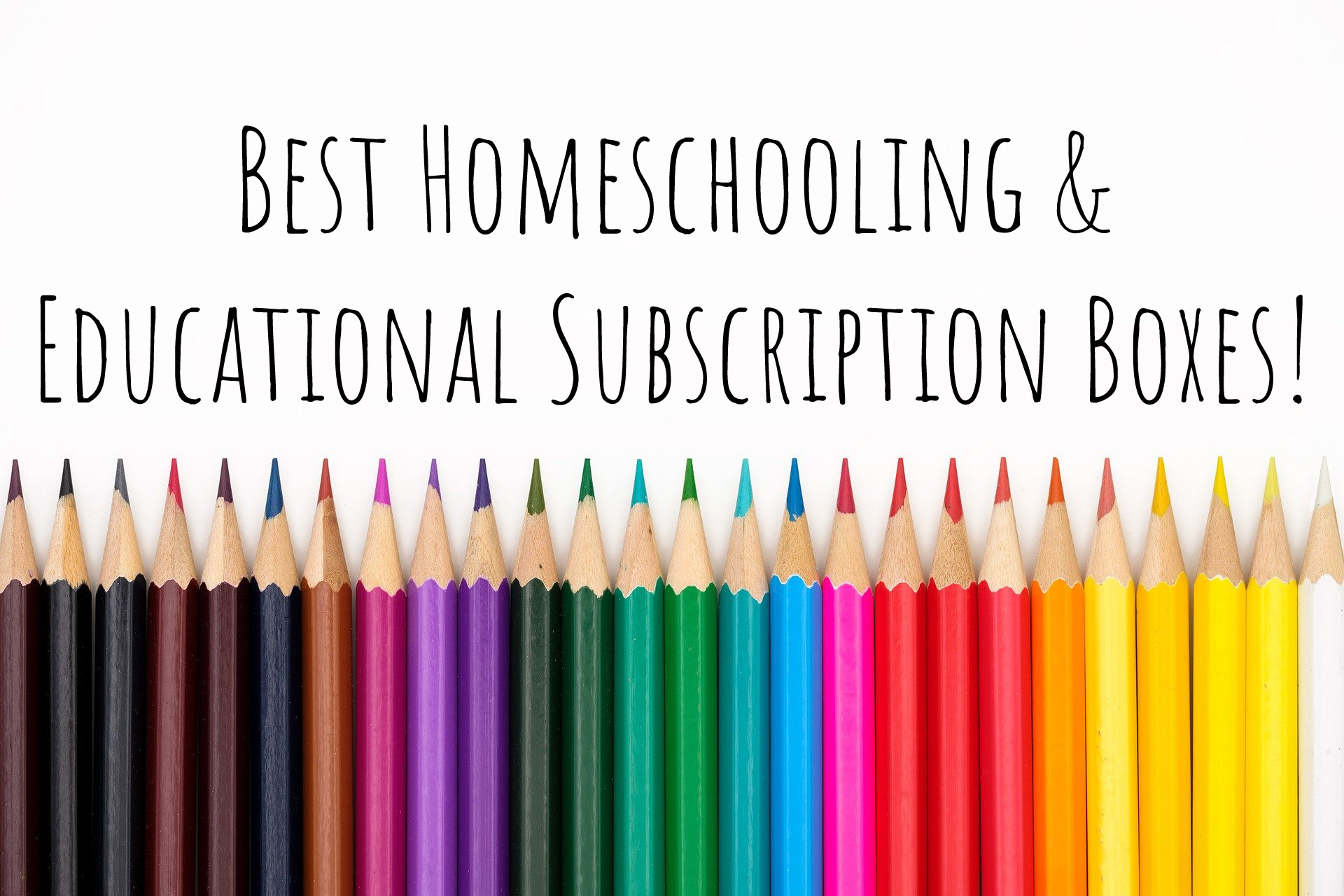 THE BEST HOMESCHOOLING AND EDUCATIONAL SUBSCRIPTION BOXES!