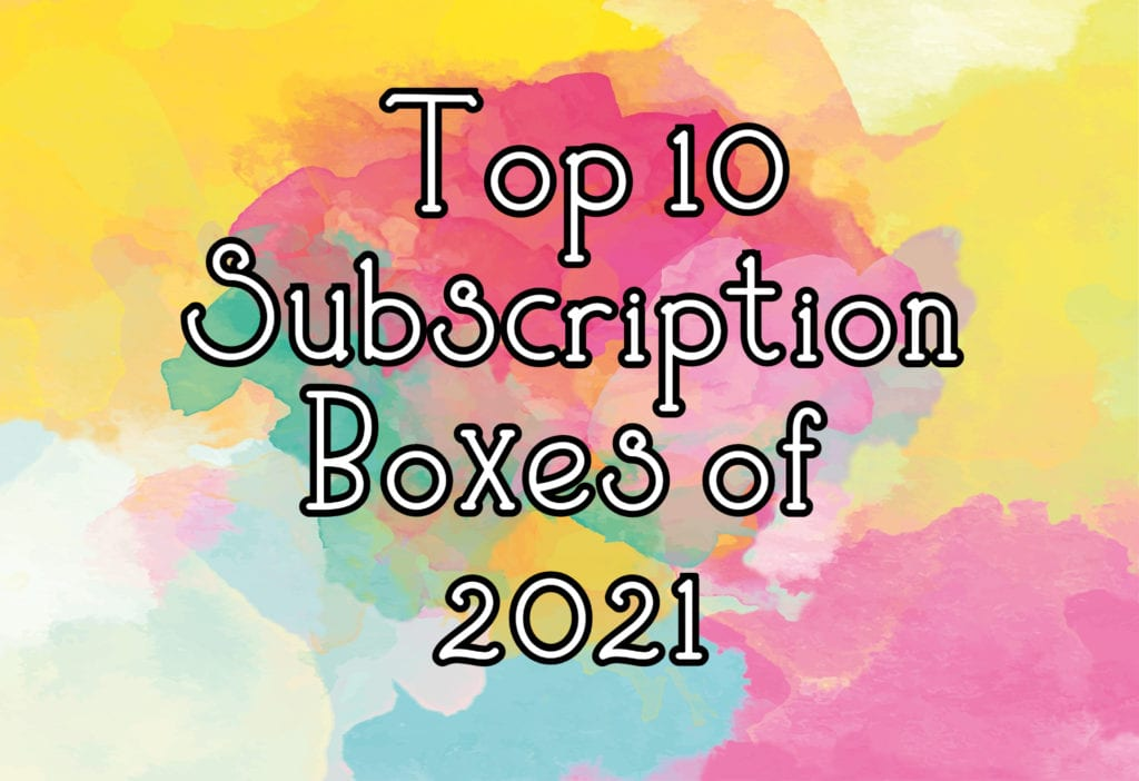 Top 10 Subscription boxes of 2021